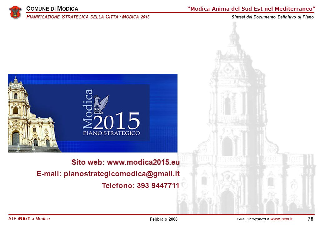 Sito web: www.modica2015.eu E-mail: pianostrategicomodica@gmail.it Telefono: 393 9447711