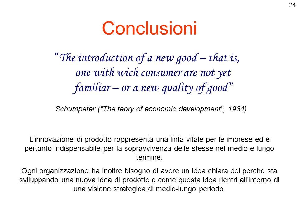 Schumpeter ( The teory of economic development , 1934)