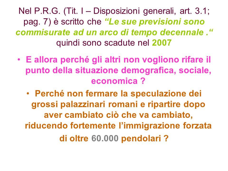 Nel P. R. G. (Tit. I – Disposizioni generali, art. 3. 1; pag