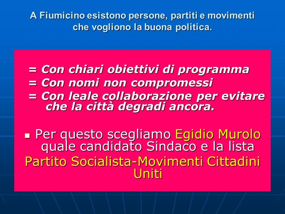 Per questo scegliamo Egidio Murolo quale candidato Sindaco e la lista