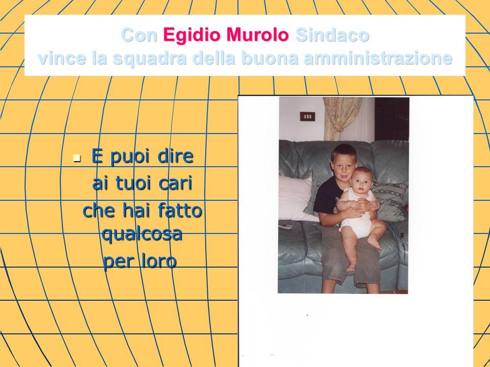 Con Egidio Murolo Sindaco vince la squadra della buona amministrazione