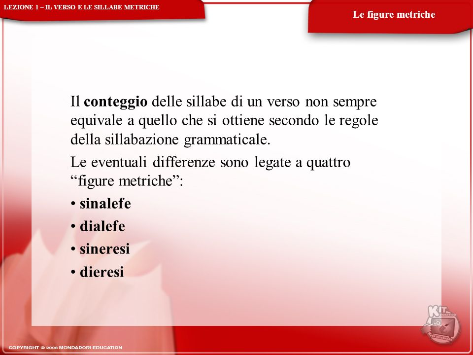 Le eventuali differenze sono legate a quattro figure metriche :