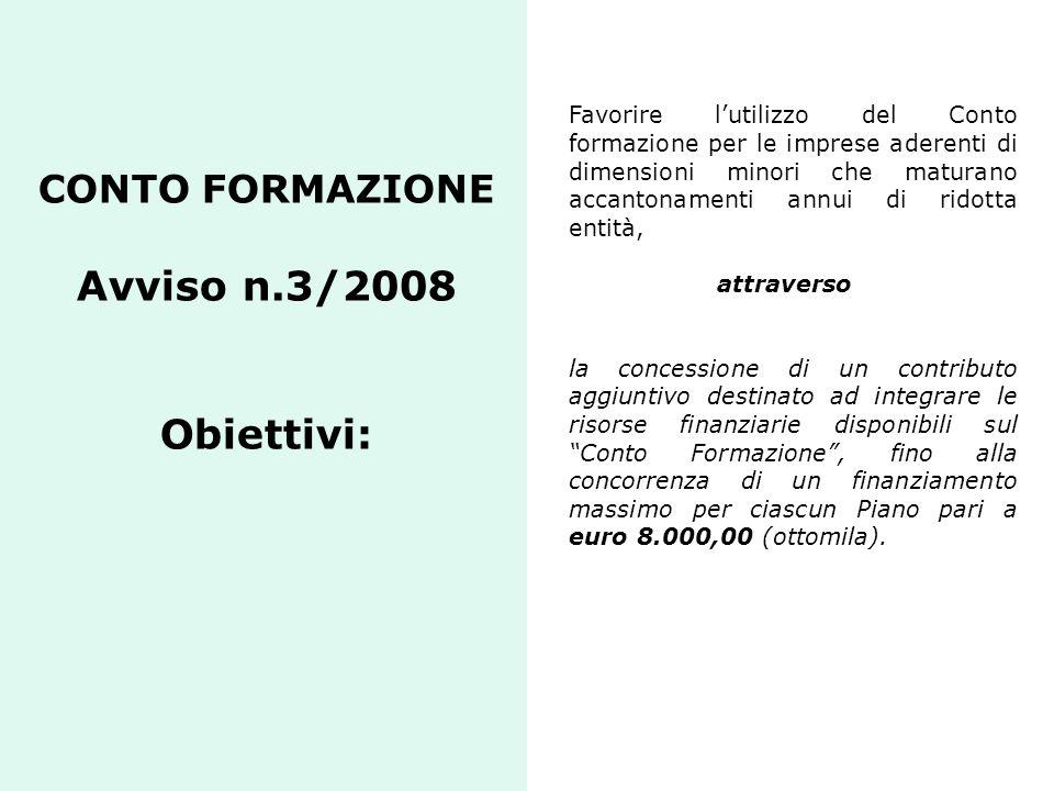 CONTO FORMAZIONE Avviso n.3/2008 Obiettivi: