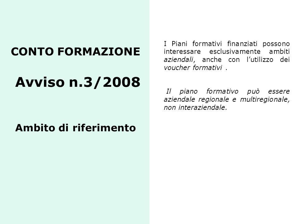 CONTO FORMAZIONE Avviso n.3/2008 Ambito di riferimento