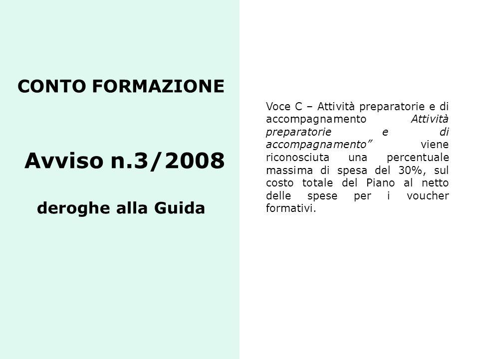 CONTO FORMAZIONE Avviso n.3/2008 deroghe alla Guida