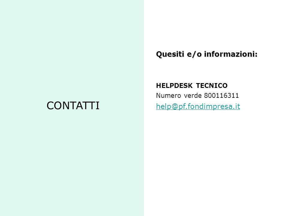 CONTATTI Quesiti e/o informazioni: help@pf.fondimpresa.it