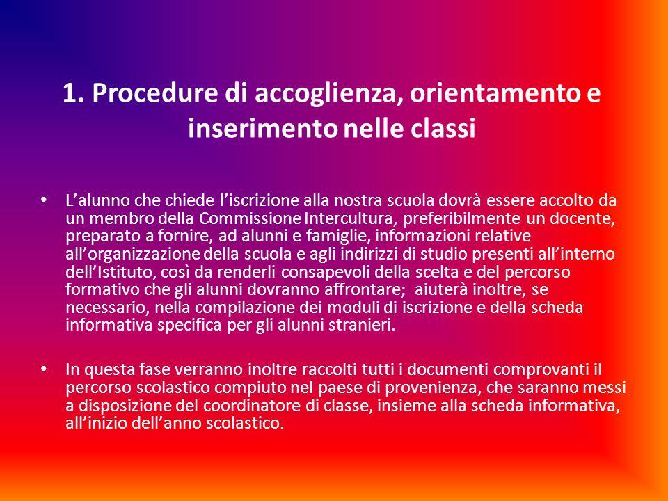 1. Procedure di accoglienza, orientamento e inserimento nelle classi