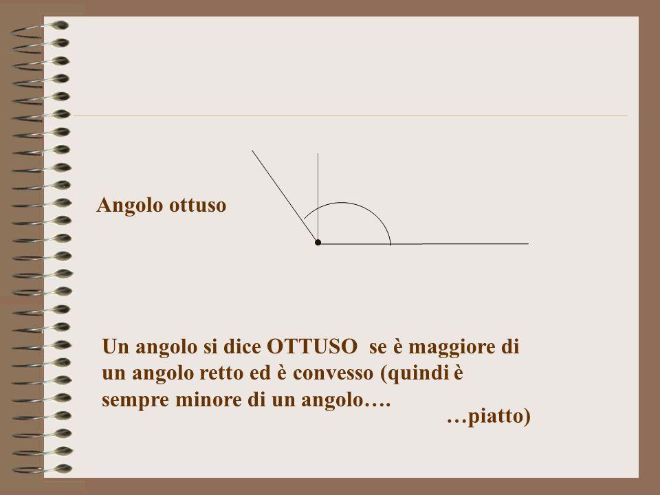 Angolo ottuso Un angolo si dice OTTUSO se è maggiore di un angolo retto ed è convesso (quindi è sempre minore di un angolo….