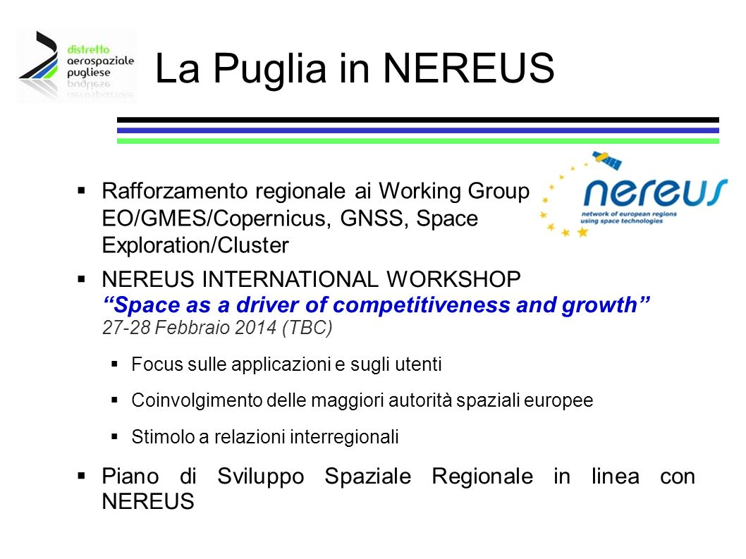 La Puglia in NEREUS Rafforzamento regionale ai Working Group EO/GMES/Copernicus, GNSS, Space Exploration/Cluster.