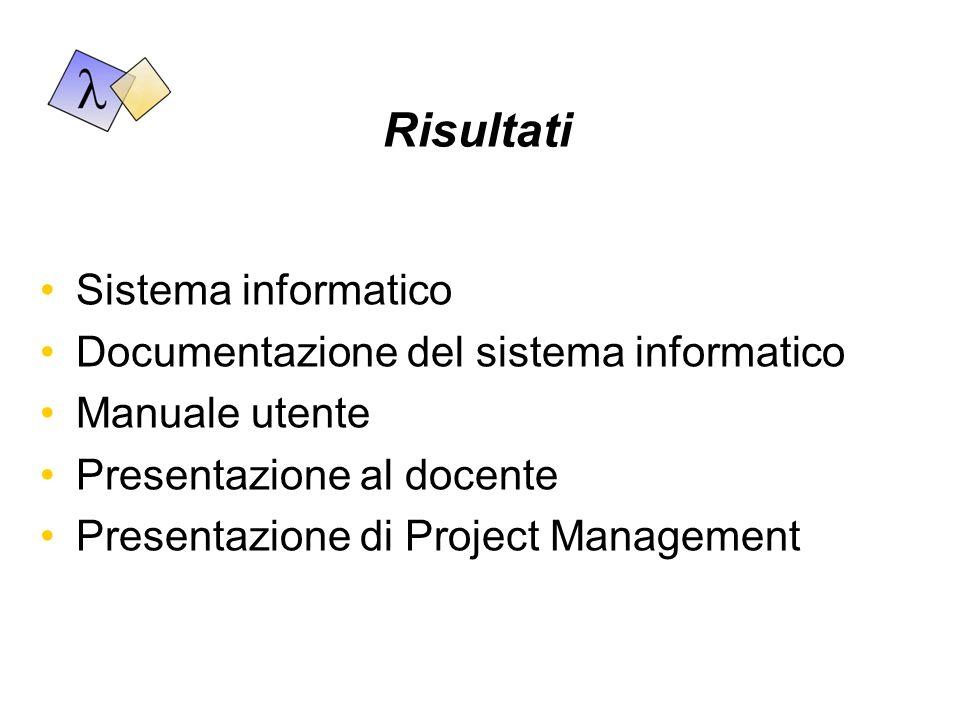Risultati Sistema informatico Documentazione del sistema informatico