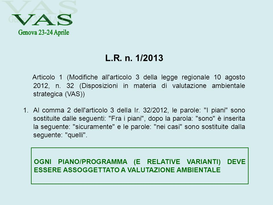 Genova 23-24 Aprile VAS. L.R. n. 1/2013.