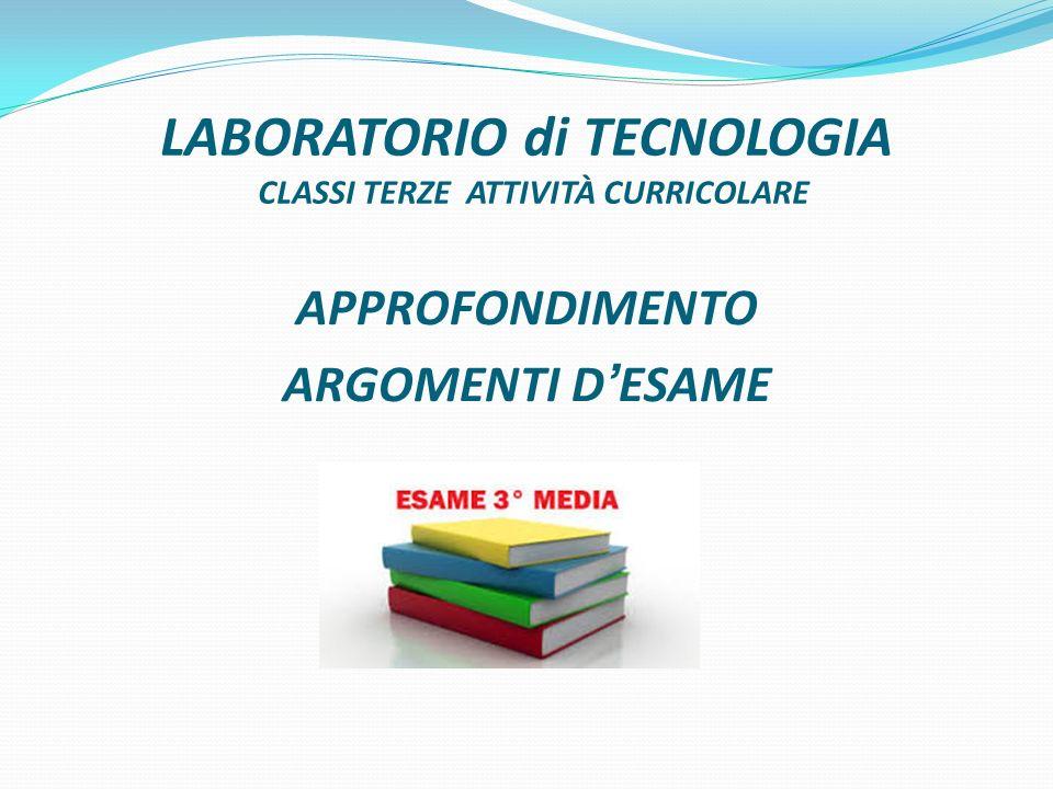 LABORATORIO di TECNOLOGIA CLASSI TERZE ATTIVITÀ CURRICOLARE