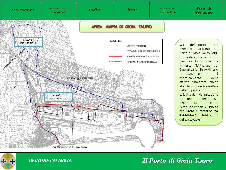 Il Porto di Gioia Tauro AREA AMPIA DI GIOIA TAURO REGIONE CALABRIA
