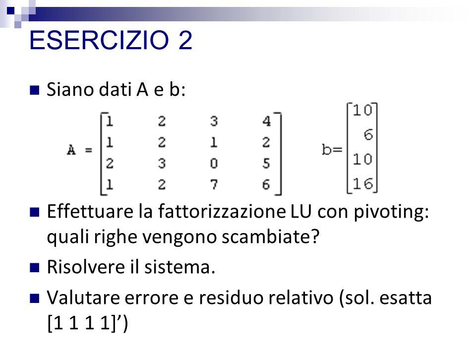 ESERCIZIO 2 Siano dati A e b: