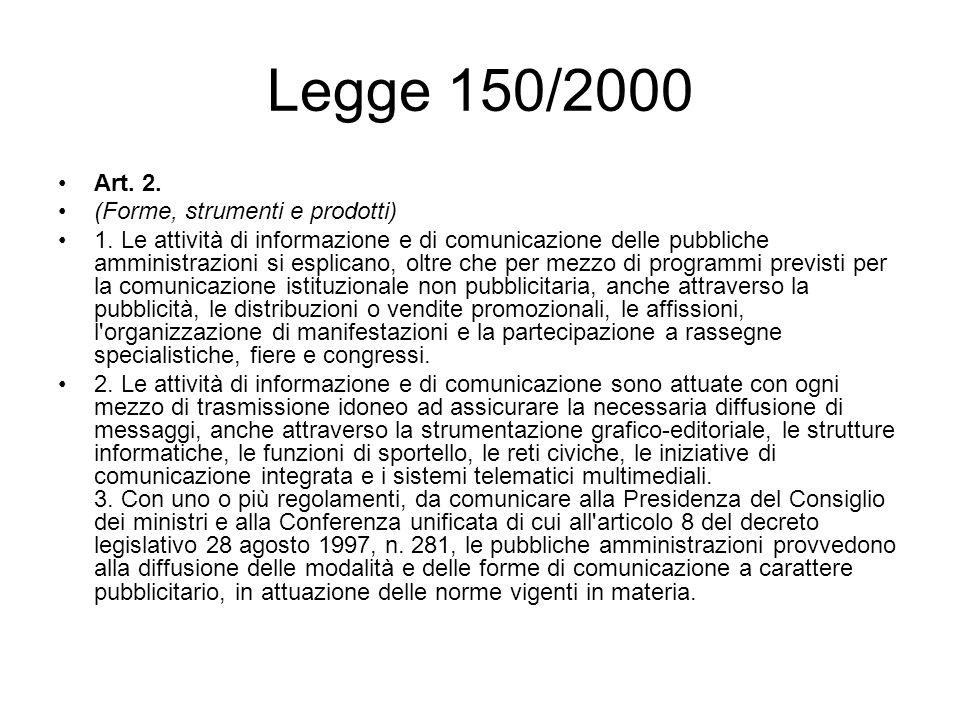 Legge 150/2000 Art. 2. (Forme, strumenti e prodotti)
