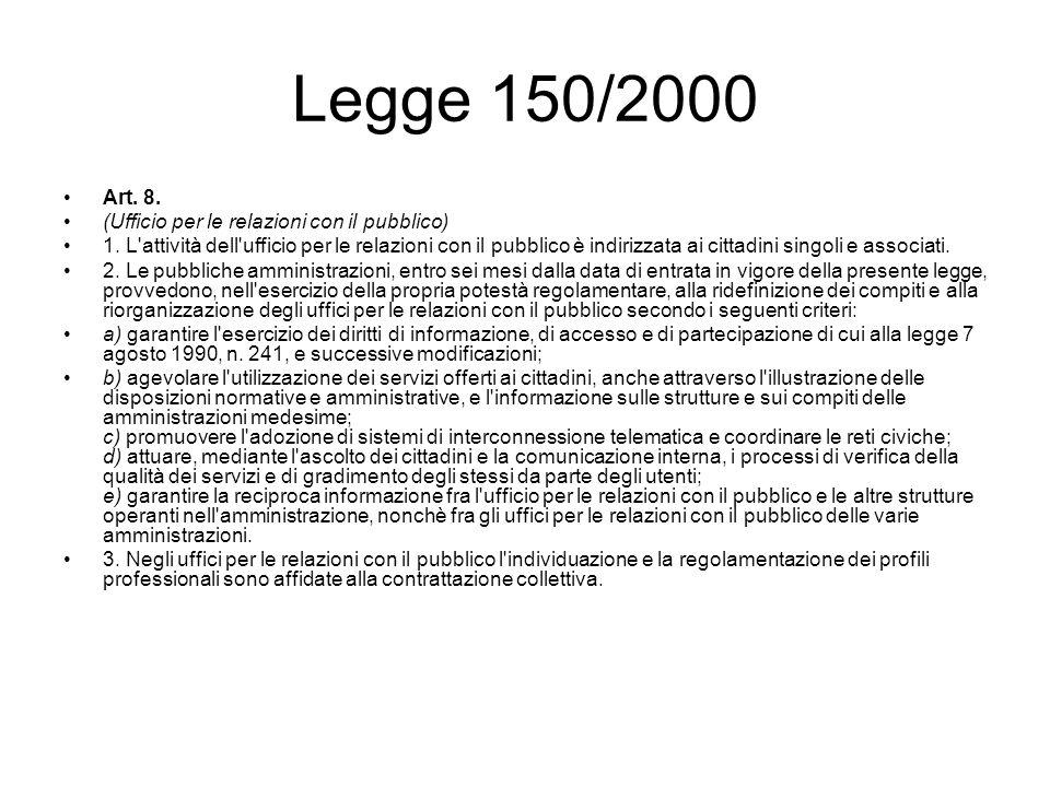 Legge 150/2000 Art. 8. (Ufficio per le relazioni con il pubblico)
