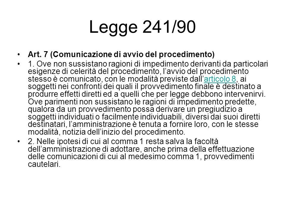 Legge 241/90 Art. 7 (Comunicazione di avvio del procedimento)