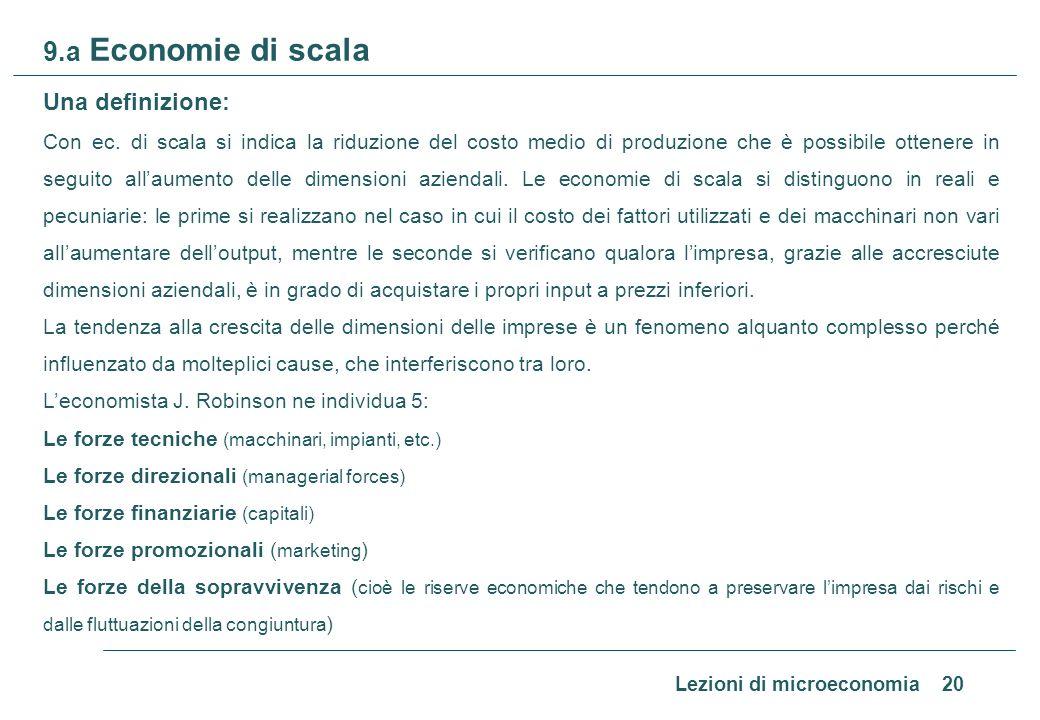 9.b Economie di scopo Per una impresa multi prodotto le economie di produzione possono derivare.