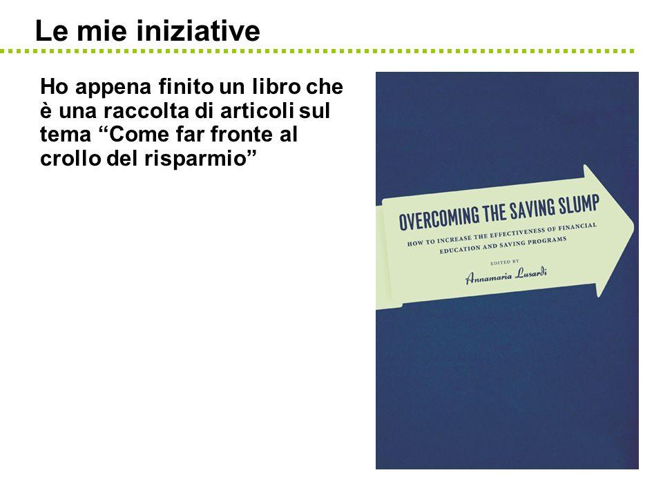 Le mie iniziative Ho appena finito un libro che è una raccolta di articoli sul tema Come far fronte al crollo del risparmio