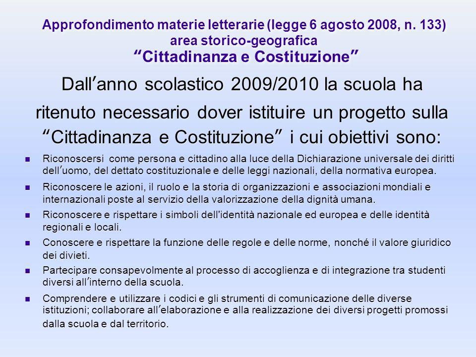 Dall'anno scolastico 2009/2010 la scuola ha