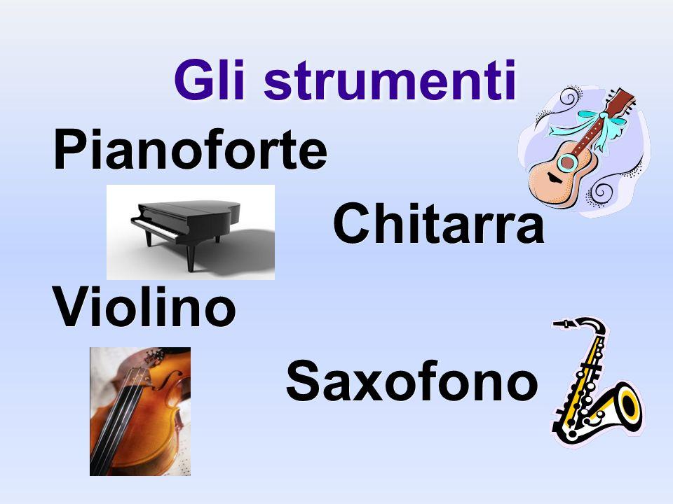 Gli strumenti Pianoforte Chitarra Violino Saxofono