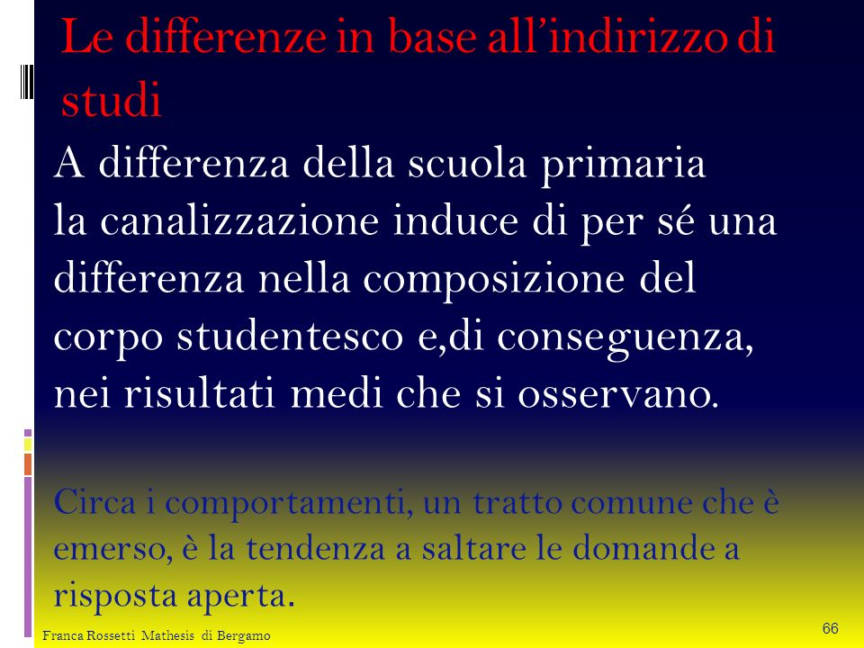 Le differenze in base all'indirizzo di studi