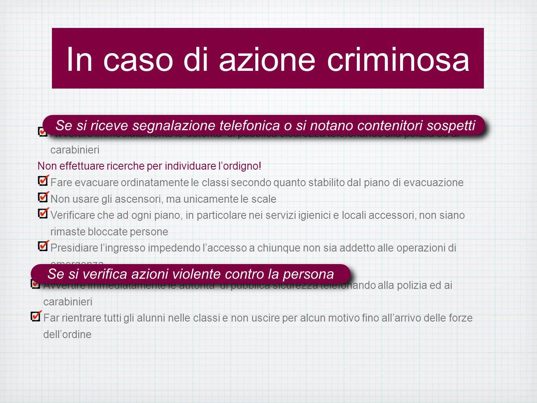 In caso di azione criminosa
