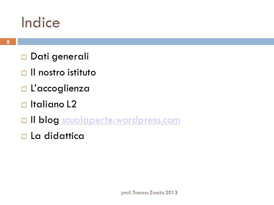 Indice Dati generali Il nostro istituto L'accoglienza Italiano L2