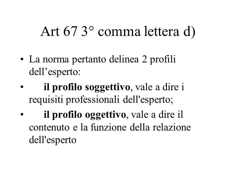 Art 67 3° comma lettera d) La norma pertanto delinea 2 profili dell'esperto: