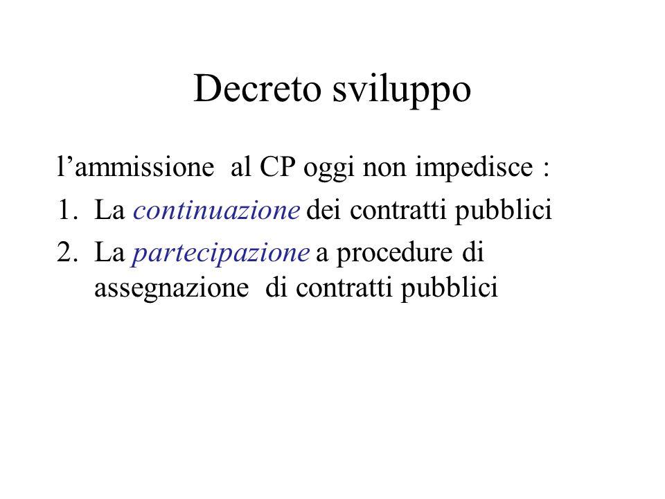 Decreto sviluppo l'ammissione al CP oggi non impedisce :