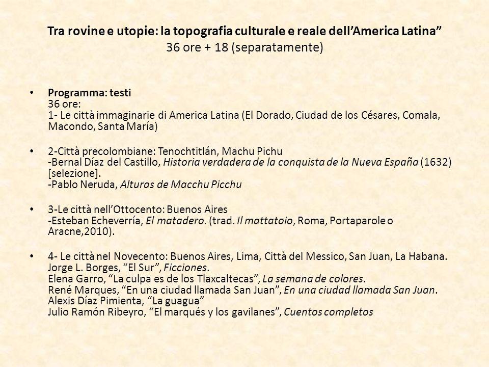 Tra rovine e utopie: la topografia culturale e reale dell'America Latina 36 ore + 18 (separatamente)
