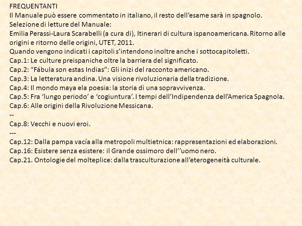 FREQUENTANTI Il Manuale può essere commentato in italiano, il resto dell'esame sarà in spagnolo.