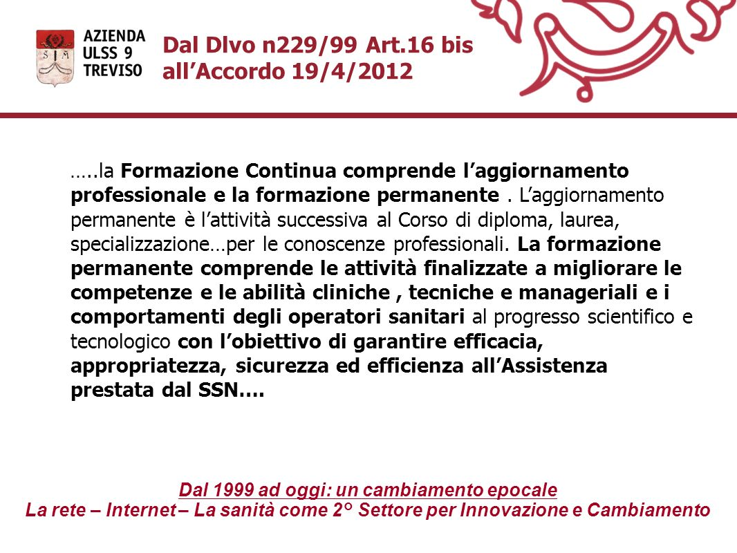 Dal Dlvo n229/99 Art.16 bis all'Accordo 19/4/2012