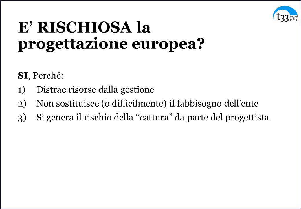 E' RISCHIOSA la progettazione europea