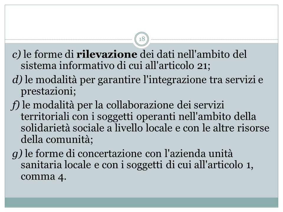 c) le forme di rilevazione dei dati nell ambito del sistema informativo di cui all articolo 21;