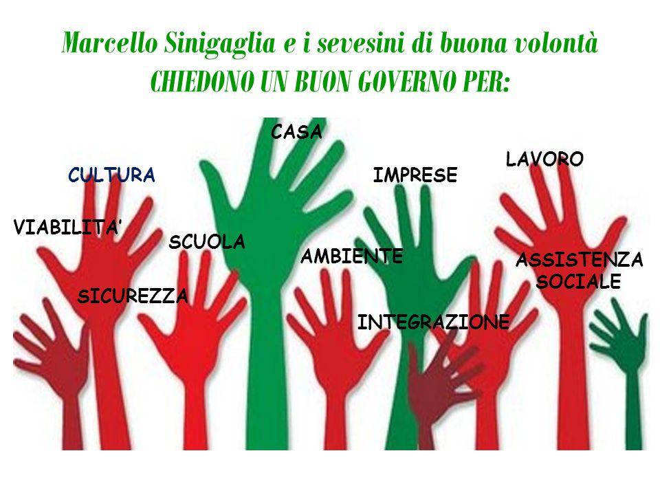 Marcello Sinigaglia e i sevesini di buona volontà CHIEDONO UN BUON GOVERNO PER: