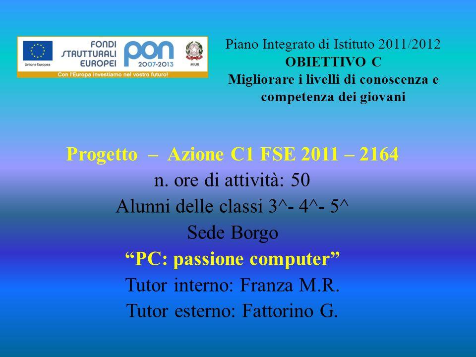 Progetto – Azione C1 FSE 2011 – 2164 PC: passione computer