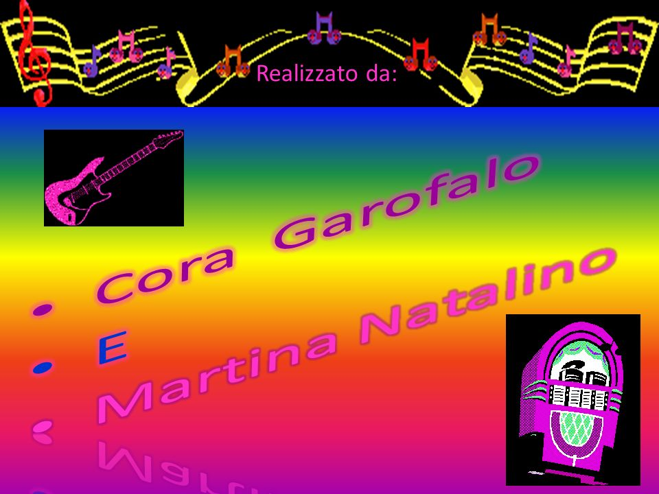 Realizzato da: Cora Garofalo E Martina Natalino