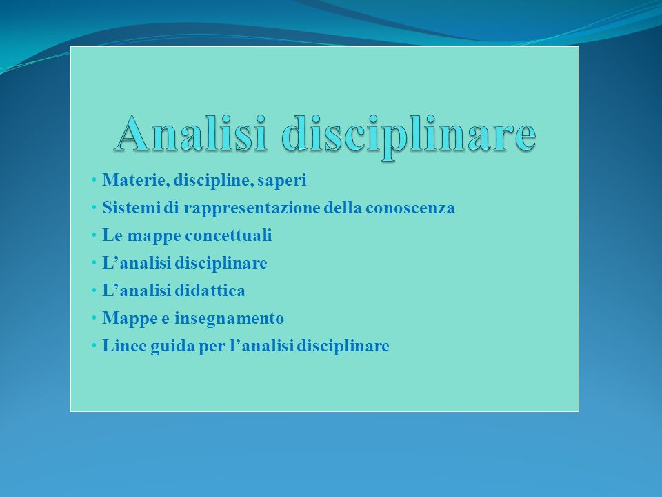 Analisi disciplinare Materie, discipline, saperi