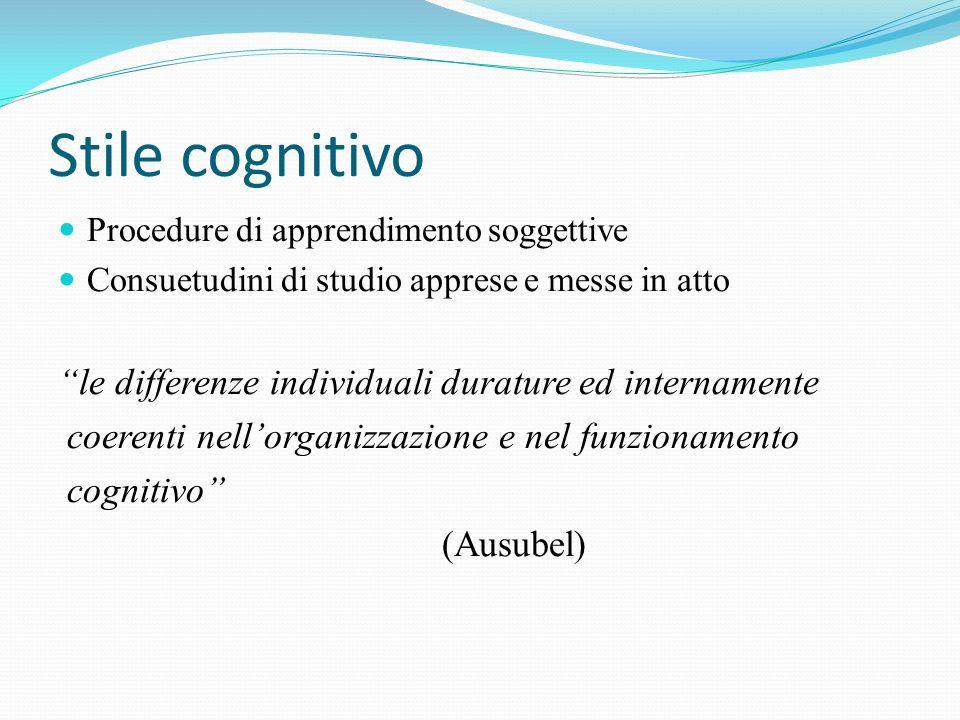 Stile cognitivo le differenze individuali durature ed internamente