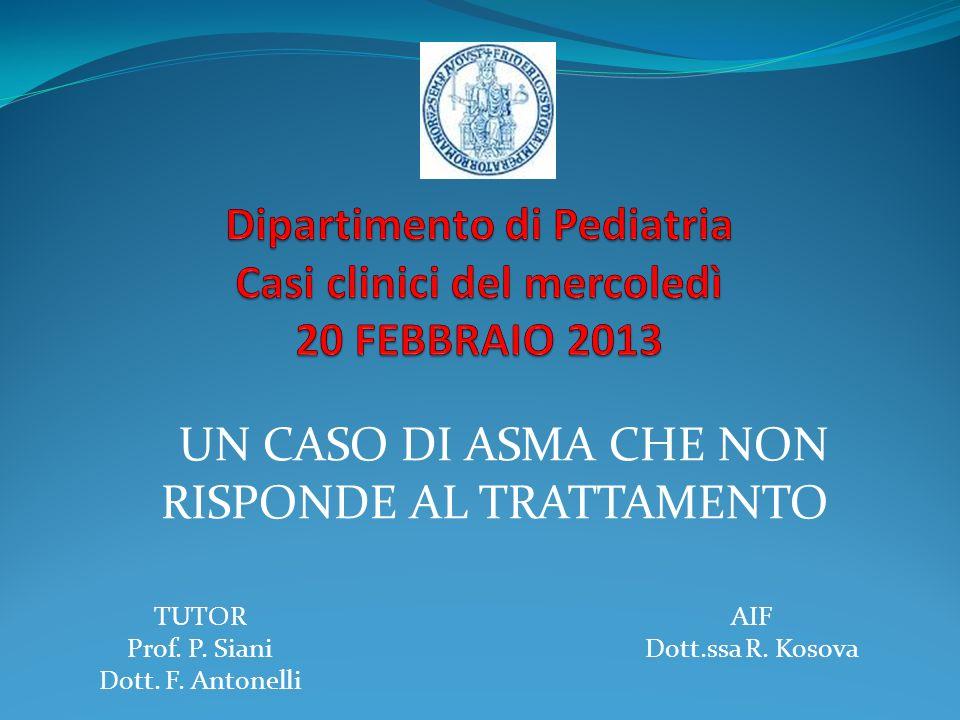 Dipartimento di Pediatria Casi clinici del mercoledì 20 FEBBRAIO 2013