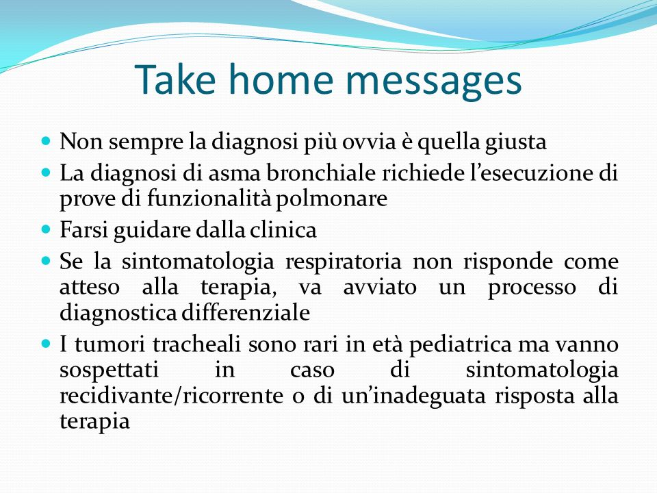 Take home messages Non sempre la diagnosi più ovvia è quella giusta