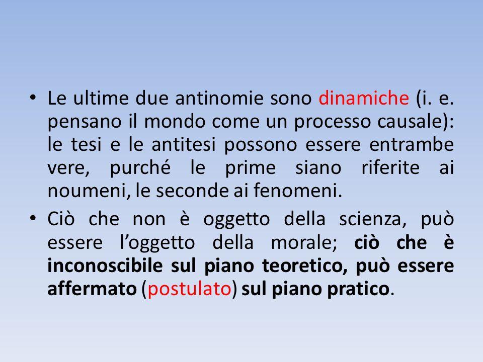 Le ultime due antinomie sono dinamiche (i. e