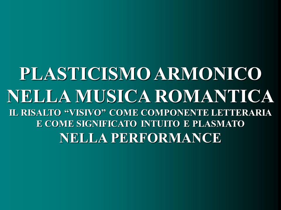 PLASTICISMO ARMONICO NELLA MUSICA ROMANTICA