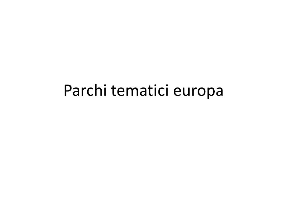 Parchi tematici europa