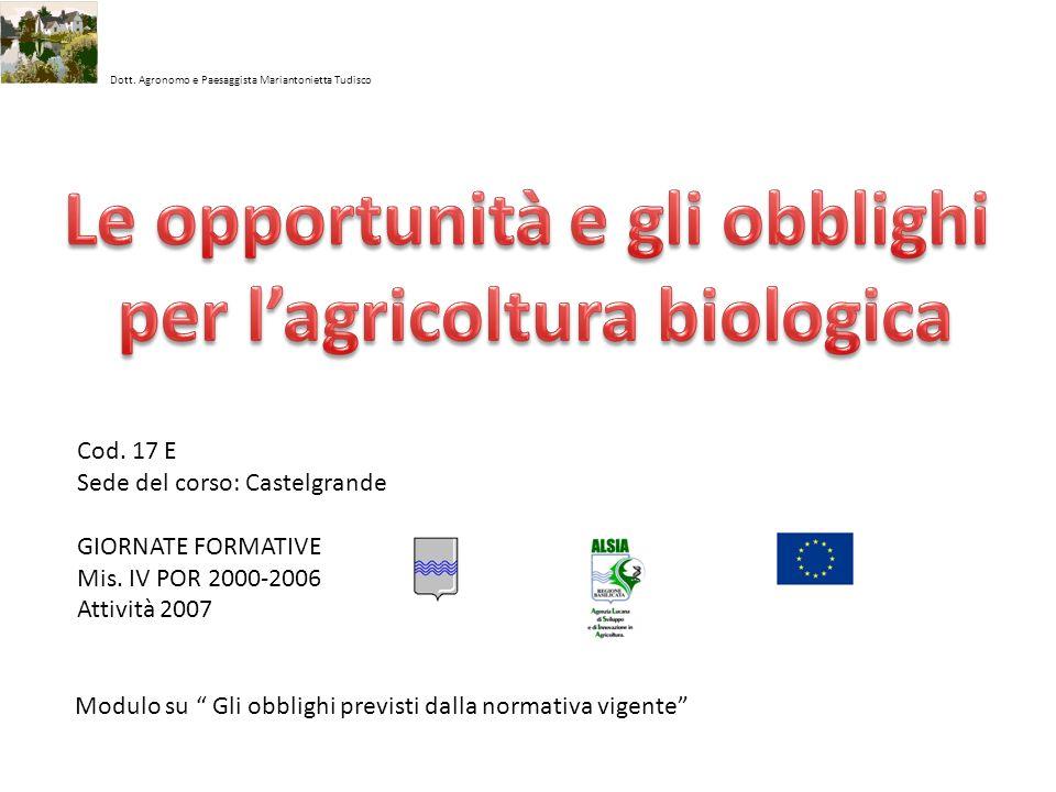 Le opportunità e gli obblighi per l'agricoltura biologica