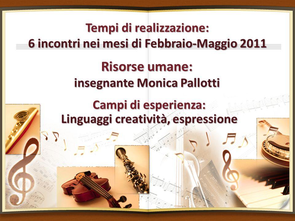 Tempi di realizzazione: 6 incontri nei mesi di Febbraio-Maggio 2011