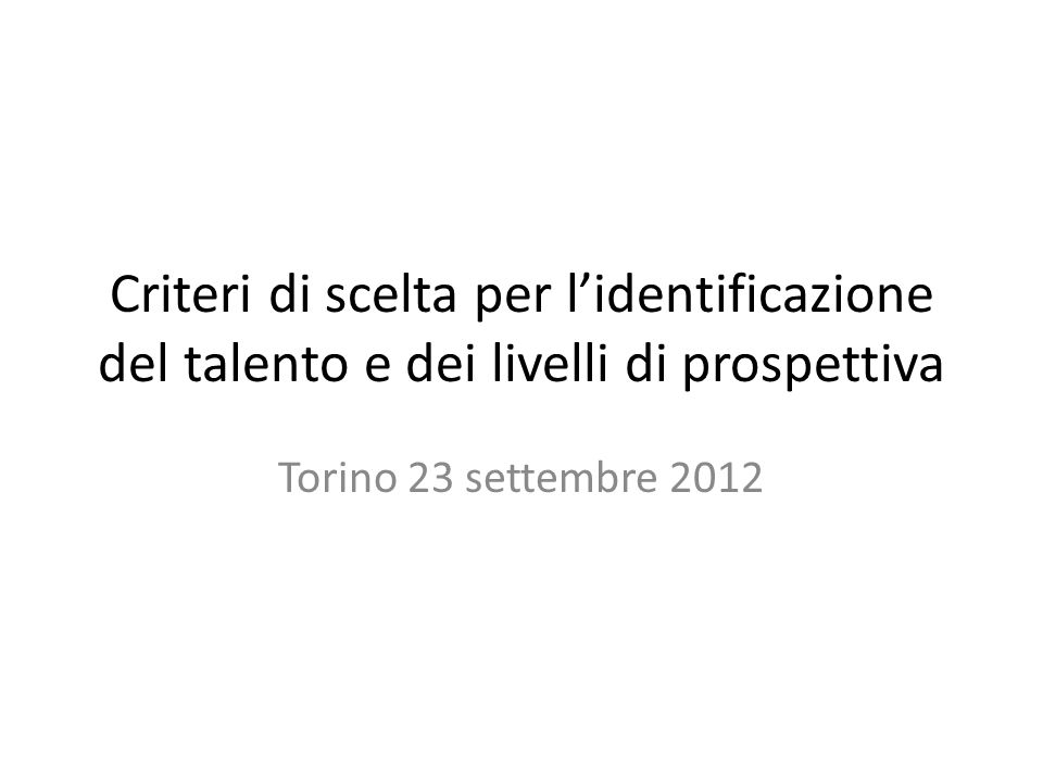 Criteri di scelta per l'identificazione del talento e dei livelli di prospettiva