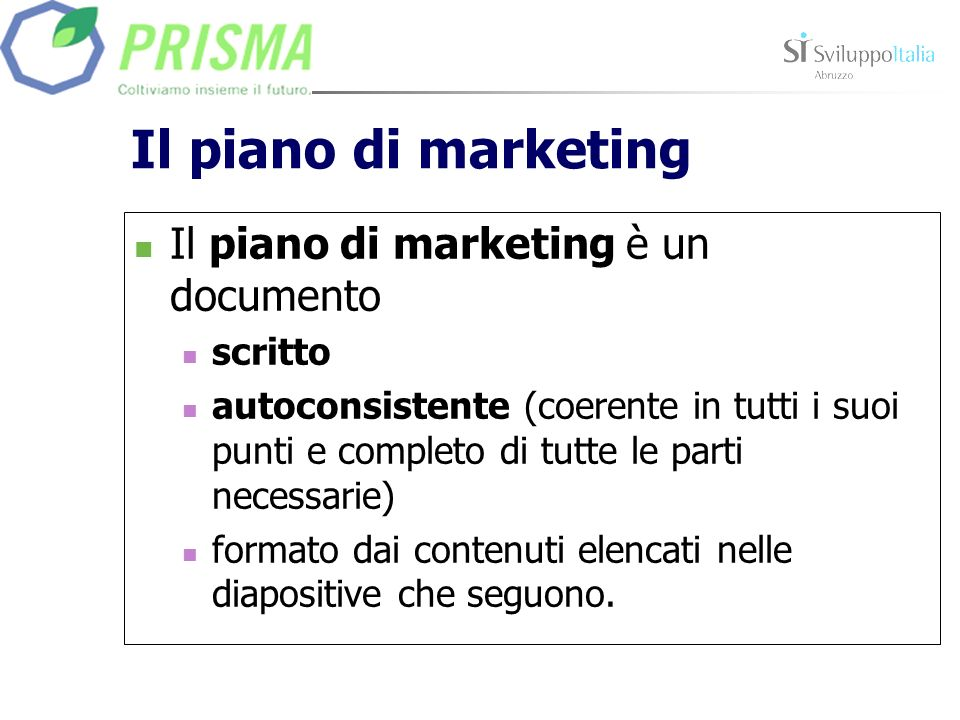 Il piano di marketing Il piano di marketing è un documento scritto