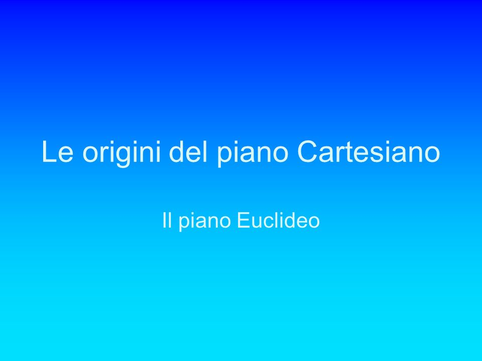 Le origini del piano Cartesiano